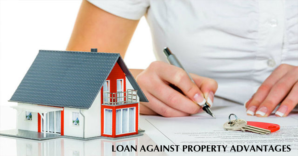 LOAN AGAINST PROPERTY ADVANTAGES